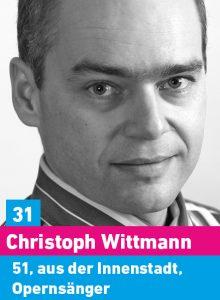 31. Christoph Wittmann, 51, aus der Innenstadt, Opernsänger