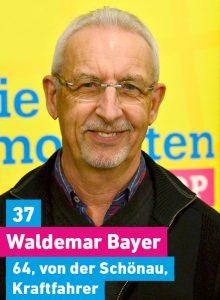 37. Waldemar Bayer, 64, von der Schönau, Kraftfahrer