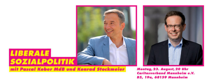 23.08.2021: Liberale Sozialpolitik – Diskussion mit Pascal Kober MdB und Konrad Stockmeier